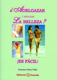¿adelgazar Y Realzar La Belleza? ¡es Facil! - Francisco Nieto Vidal