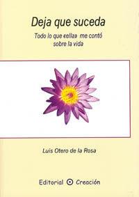 Deja Que Suceda - Luis Otero De La Rosa