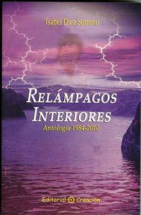 Relampagos Interiores - Antologia 1984-2010 - Isabel Diez Serrano