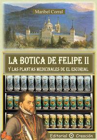 La botica de felipe ii y las plantas medicinales de el escorial - Maribel Corral Perez