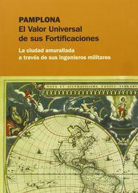 PAMPLONA - EL VALOR UNIVERSAL DE SUS FORTIFICACIONES