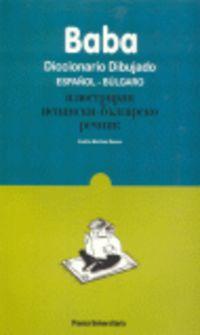 Baba - Dicc. Dibujado Español-bulgaro - Andres  Martinez Ramos  /  Tsvetomir Emilov   Grozdanov  /  Ralitza  Dimitrova