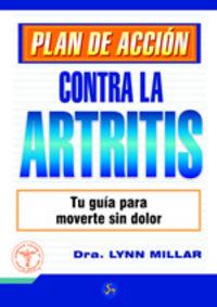 Contra La Artritis - Plan De Accion - A. Lynn Millar