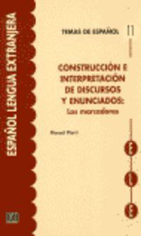 CONSTRUCCION E INTERPRETACION DE DISCURSOS Y ENUNCIADOS