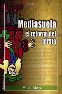 MEDIASUELA - EL RETORNO DEL PIRATA
