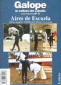 GALOPE LA CULTURA DEL CABALLO 6 - AIRES DE ESCUELA