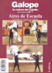 GALOPE LA CULTURA DEL CABALLO 7 - AIRES DE ESCUELA