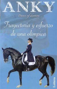 Anky - Trayectoria Y Esfuerzo De Una Olimpica - Aa. Vv.