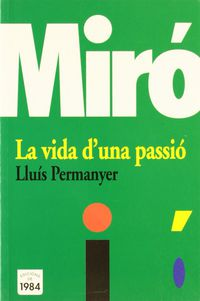 MIRO - LA VIDA D'UNA PASSIO