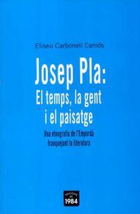 JOSEP PLA - EL TEMPS, LA GENT I EL PAISATGE