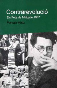 CONTRAREVOLUCIO - ELS FETS DE MAIG DE 1937