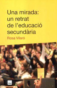 UNA MIRADA : UN RETRAT DE L'EDUCACIO SECUNDARIA