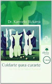 cuidarte para curarte - guia para la salud natural - Karmelo Bizkarra