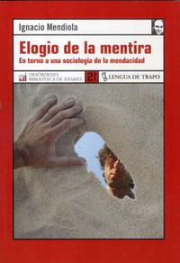 Elogio De La Mentira - En Torno A Una Sociologia De La Mendacidad - Ignacio Mendiola Gonzalo