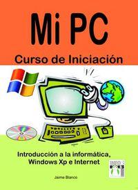 Mi Pc Curso Iniciacion - Introduccion A La Informatica - Jaime Blanco
