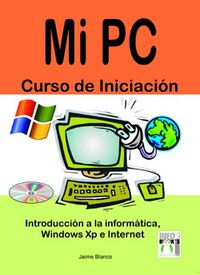 MI PC CURSO INICIACION - INTRODUCCION A LA INFORMATICA