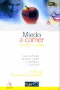 MIEDO A COMER - COMO DETECTAR, PREVENIR Y TRATAR LA AMOREXIA Y LA BULIMIA
