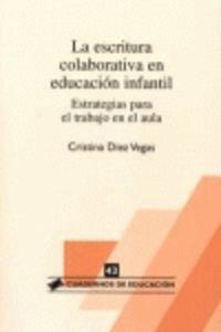 LA ESCRITURA COLABORATIVA EN EDUCACION INFANTIL: ESTRATEGIAS PARA EL TRABAJO EN EL AULA