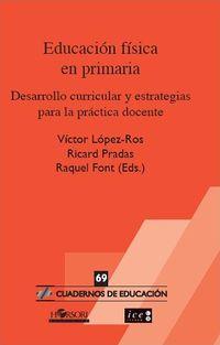 EDUCACION FISICA EN PRIMARIA - DESARROLLO CURRICULAR Y ESTRATEGIAS PARA LA PRACTICA DOCENTE