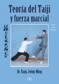 Teoria Del Taiji Y Fuerza Marcial - Jwing-Ming Yang