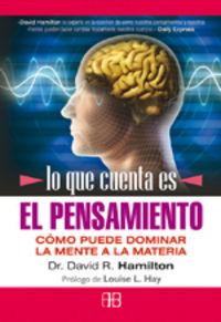 Que Cuenta Es El Pensamiento, Lo - David R. Hamilton