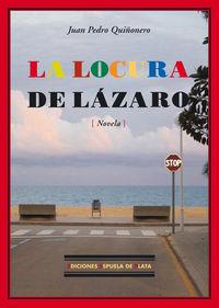 La locura de lazaro - Juan Pedro Quiñonero