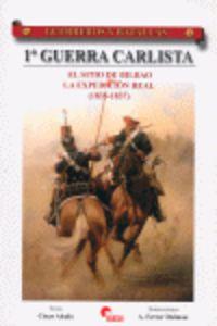 1º Guerra Carlista - El Sitio De Bilbao Y La Expedicion Real - Cesar Alcala