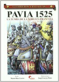 Pavia 1525 - La Tumba De La Nobleza Francesa - Mario Diaz