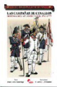 CAMPAÑAS DE CEVALLOS, LAS - DEFENSA DEL ATLANTICO SUR (1762-1777)