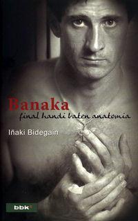 Banaka - Final Handi Baten Anatomia - Iñaki Bidegain