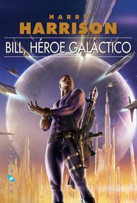 Bill, Heroe Galactico - Harry Harrison