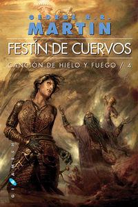 CANCION DE HIELO Y FUEGO 4 - FESTIN DE CUERVOS (RUSTICA)
