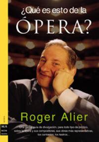 ¿que es esto de la opera? - Roger Alier