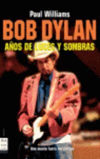 BOB DYLAN - AÑOS DE LUCES Y SOMBRA