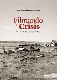 Filmando La Crisis - Juan Andres Pedrero Santos
