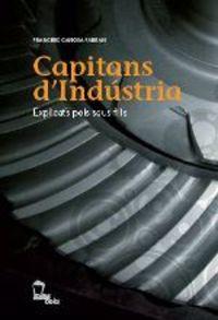 CAPITANS D'INDUSTRIA - EXPLICATS PELS SEUS FILLS