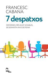 7 DESPATXOS - MEMORIES, MES AVIAT AMABLES, DE SEIXANTA ANYS DE FEINA