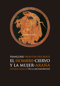 HOMBRE-CIERVO Y LA MUJER-ARAÑA, EL