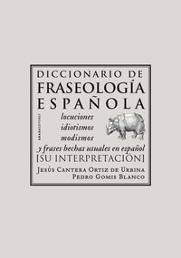 Dicc. De Fraseologia Española - Jesus  Cantera Ortiz De Urbina  /  Pedro  Gomis Blanco