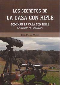(2 ED) SECRETOS DE LA CAZA CON RIFLE, LOS - DOMINAR LA CAZA CON RIFLE