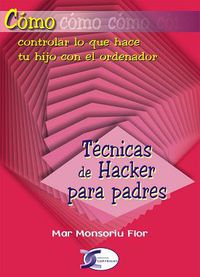 TECNICAS DE HACKER PARA PADRES