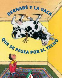 bernabe y la vaca que se pasea por el techo - Rene Gouichoux / Nicole Claveloux