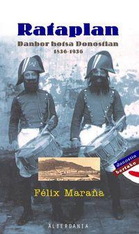 Rataplan - Danbor Hotsa Donostian 1836-1936 - Felix Maraña