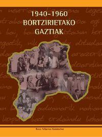 BORTZIRIETAKO GAZTIAK 1940-1960