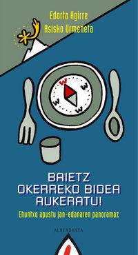 BAIETZ OKERREKO BIDEA AUKERATU!