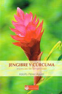 Jengibre Y Curcuma - Aldolfo Perez Agusti