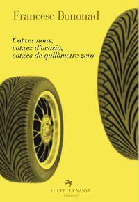 Cotxes Nous, Cotxes D'ocasio, Cotxes De Quilometre Zero - Francesc Bononad I Brines