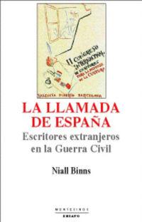 Llamada De España, La - Escritores Extranjeros En La Guerra Civil - Niall Binns