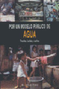 POR UN MODELO PUBLICO DE AGUA - TRIUNFOS, LUCHAS Y SUEÑOS
