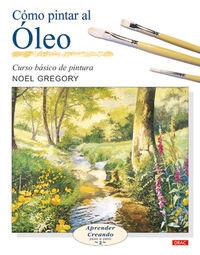 Como Pintar Al Oleo - Curso Basico De Pintura - Noel Gregory